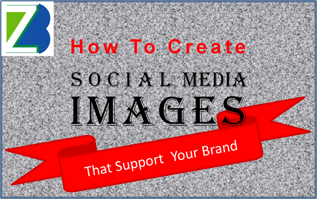Social Media Images That Support Your Brand