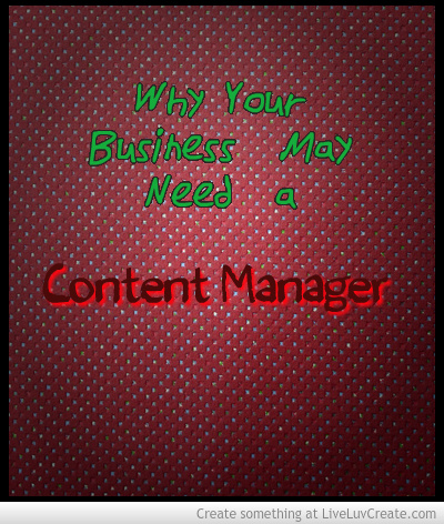 Why Every Business Should Hire A Content Manager Yesterday
