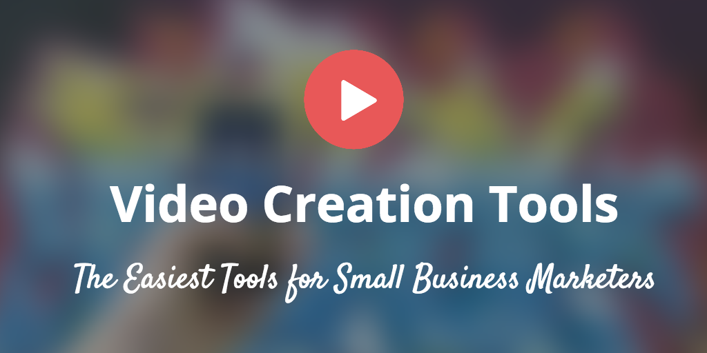 The 6 Easiest Video-Making Tools for Marketers